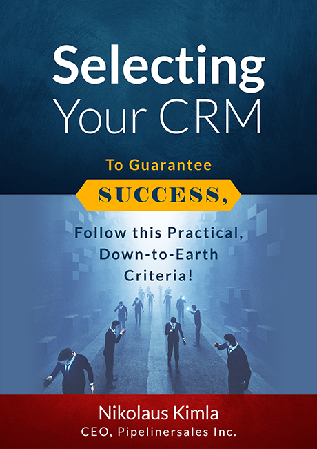 Selecting Your CRM: To Guarantee Success